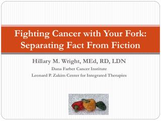 Fighting Cancer with Your Fork: Separating Fact From Fiction
