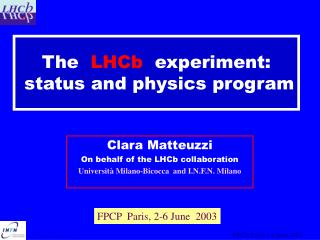 The   LHCb   experiment:  status and physics program