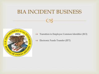 BIA INCIDENT BUSINESS