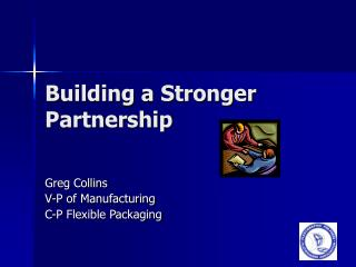 Building a Stronger Partnership