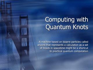Computing with Quantum Knots