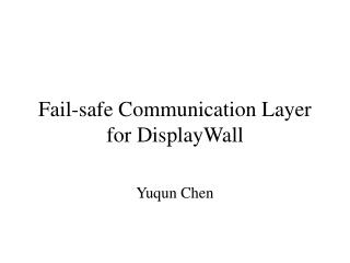 Fail-safe Communication Layer for DisplayWall