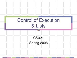 Control of Execution & Lists