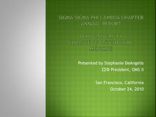 SIGMA  SIGMA  PHI Lambda Chapter Annual Report Ohio University  College of Osteopathic Medicine