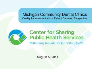 Michigan Community Dental Clinics  Quality Improvement with  a Patient Centered Perspective