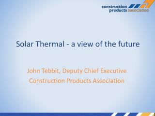 Solar Thermal - a view of the future