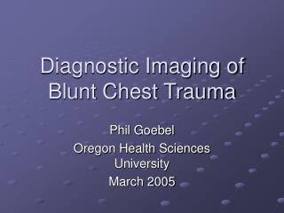 Diagnostic Imaging of Blunt Chest Trauma