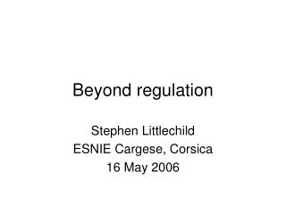 Beyond regulation
