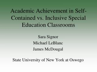Academic Achievement in Self-Contained vs. Inclusive Special Education Classrooms