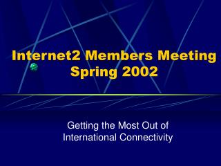 Internet2 Members Meeting Spring 2002