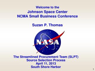 Welcome to the Johnson Space Center  NCMA Small Business Conference Suzan P. Thomas