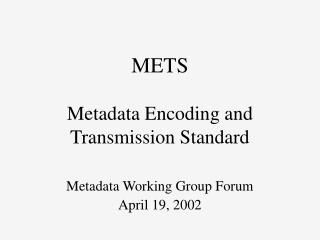 METS Metadata Encoding and Transmission Standard