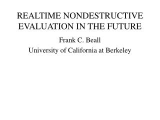 REALTIME NONDESTRUCTIVE EVALUATION IN THE FUTURE