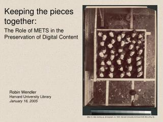 Keeping the pieces together:  The Role of METS in the Preservation of Digital Content
