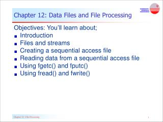 Chapter 12: Data Files and File Processing