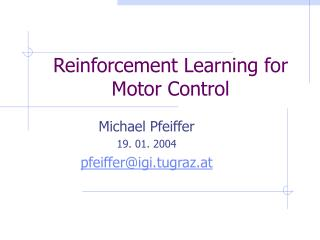 Reinforcement Learning for Motor Control