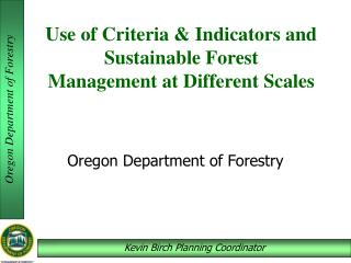 Use of Criteria & Indicators and Sustainable Forest Management at Different Scales