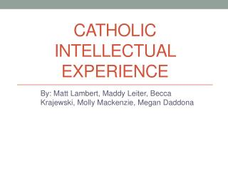 Catholic intellectual experience