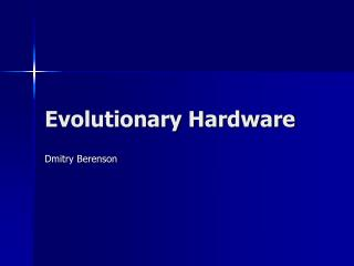 Evolutionary Hardware
