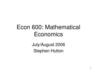 Econ 600: Mathematical Economics