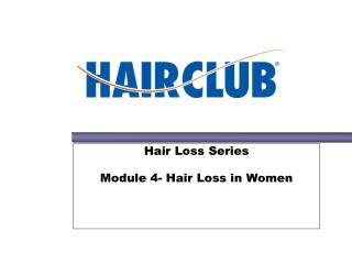 Hair Loss Series Module 4- Hair Loss in Women