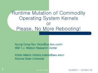 Runtime Mutation of Commodity Operating System Kernels or Please, No More Rebooting!