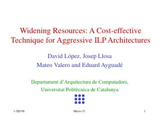 Widening Resources: A Cost-effective Technique for Aggressive ILP Architectures