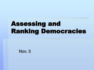 Assessing and Ranking Democracies