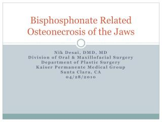 Bisphosphonate Related Osteonecrosis of the Jaws