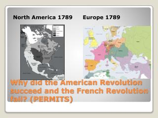 Why did the American Revolution succeed and the French Revolution fail? (PERMITS)