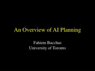 An Overview of AI Planning