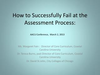 How to Successfully Fail at the Assessment Process: