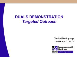 DUALS DEMONSTRATION Targeted Outreach