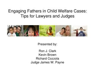 Engaging Fathers in Child Welfare Cases:  Tips for Lawyers and Judges