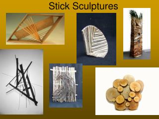 Stick Sculptures