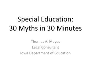 Special Education:  30 Myths in 30 Minutes