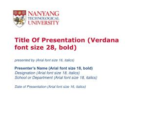 Title Of Presentation (Verdana font size 28, bold)