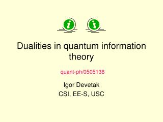 Dualities in quantum information theory