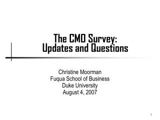 The CMO Survey: Updates and Questions