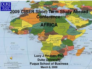 2009 CIBER Short-Term Study Abroad Conference:  AFRICA Lucy J Reuben, PhD Duke University