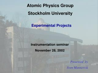 Atomic Physics Group Stockholm University