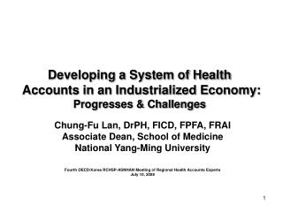 Developing a System of Health Accounts in an Industrialized Economy: Progresses & Challenges