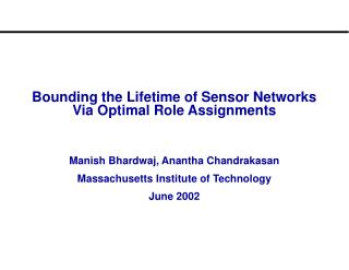 Bounding the Lifetime of Sensor Networks Via Optimal Role Assignments