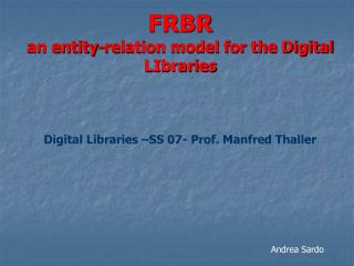 FRBR an entity-relation model for the Digital LIbraries