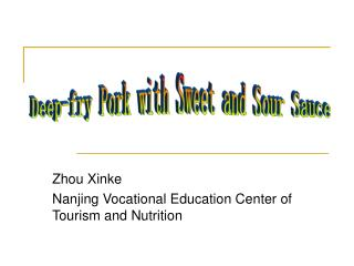 Zhou Xinke Nanjing Vocational Education Center of Tourism and Nutrition