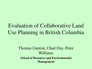 Evaluation of Collaborative Land Use Planning in British Columbia