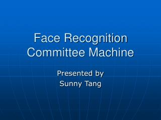 Face Recognition Committee Machine
