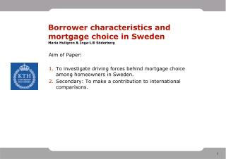 Borrower characteristics and mortgage choice in Sweden Maria Hullgren & Inga-Lill Söderberg