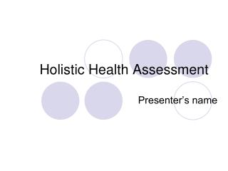 Holistic Health Assessment