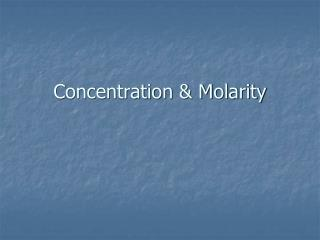 Concentration & Molarity